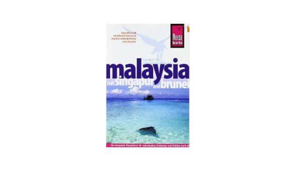 Malaysia mit Singapur und Brunei: Reiseführer für individuelles Entdecken